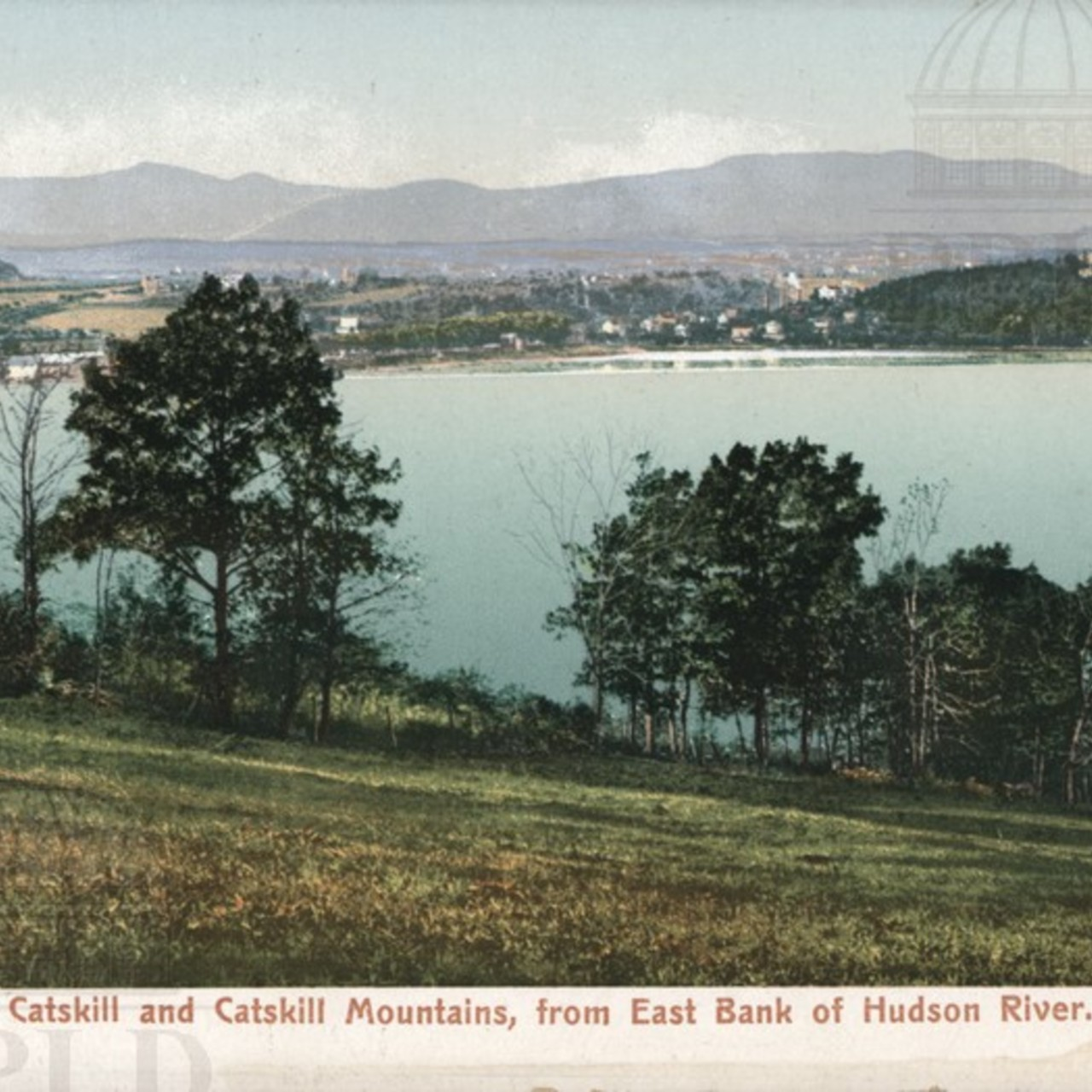 Catskill & Catskill Mountains, from East Bank of Hudson River
